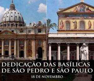 Hoje a Igreja celebra a dedicação das Basílicas de São Pedro e São Paulo